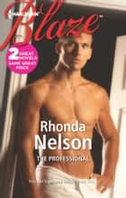 The Professional: The Professional\The Player ebook by Rhonda Nelson