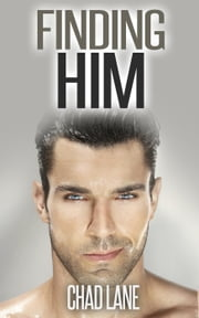 Finding Him (Gay For You Romance) - Men of Law, #1 ebook by Chad Lane