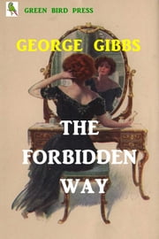 The Forbidden Way ebook by George Gibbs
