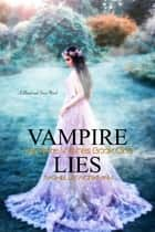 Blood and Snow 5: Vampire Lies ebook by RaShelle Workman