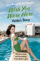 Valda's Story (Individual stories from WISH YOU WERE HERE!, Book 4) ebook by