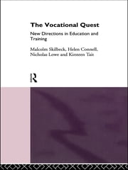 The Vocational Quest - New Directions in Education and Training ebook by Helen Connell,Nicholas Lowe,Malcolm Skilbeck,Kirsten Tait