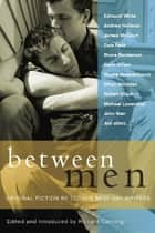 Between Men ebook by Richard Canning