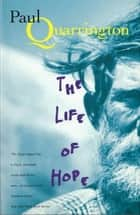 The Life Of Hope ebook by Paul Quarrington