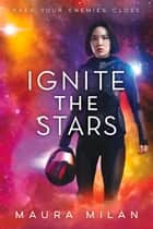 Ignite the Stars ebook by Maura Milan
