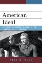 American Ideal ebook by Paul M. Rego