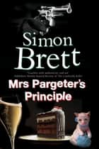 Mrs Pargeter's Principle - A cozy mystery featuring the return of Mrs Pargeter ebook by Simon Brett