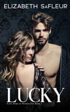 Lucky ebook by Elizabeth SaFleur