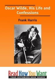 Oscar Wilde: His Life And Confessions ebook by Harris Frank