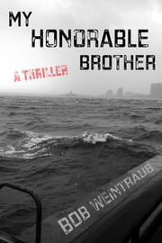 My Honorable Brother - A Thriller ebook by Bob Weintraub