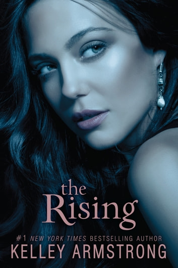 The Rising ebook by Kelley Armstrong