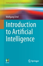 Introduction to Artificial Intelligence ebook by Nathanael T. Black,Wolfgang Ertel