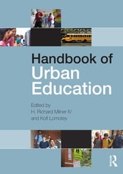 Handbook of Urban Education ebook by H. Richard Milner IV,Kofi Lomotey