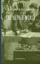 The Nether World ebook by George Gissing