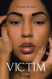 Victim - A Series ebook by Darren Moxam