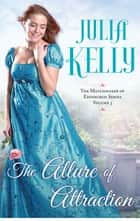 The Allure of Attraction ebook by Julia Kelly
