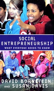 Social Entrepreneurship - What Everyone Needs to Know? ebook by David Bornstein,Susan Davis