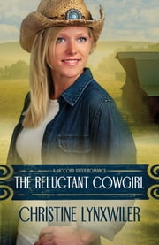 The Reluctant Cowgirl ebook by Christine Lynxwiler