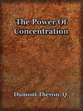 The Power of Concentration ebook by Dumont, Theron