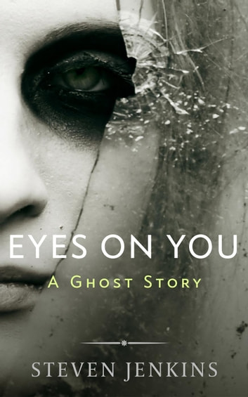 Eyes On You: A Ghost Story ebook by Steven Jenkins