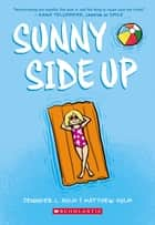 Sunny Side Up ebook by Jennifer L. Holm, Matthew Holm