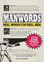 ManWords: Real Words for Real Men ebook by Jeremy Greenberg