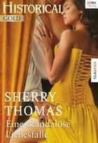 Eine skandalöse Liebesfalle ebook by Sherry Thomas