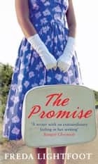 The Promise ebook by Freda Lightfoot