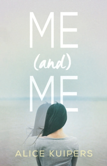 Me and Me ebook by Alice Kuipers