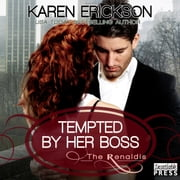 Tempted by Her Boss - The Renaldis, Book 1 audiobook by Karen Erickson