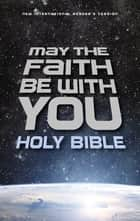 NIrV, May the Faith Be with You Holy Bible 電子書 by Zondervan