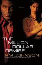 The Million Dollar Demise ebook by RM Johnson