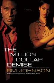 The Million Dollar Demise - A Novel ebook by RM Johnson