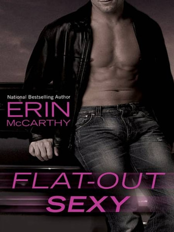 Flat-Out Sexy ebook by Erin McCarthy