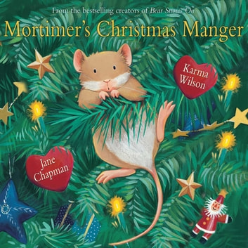 Mortimer's Christmas Manger ebook by Karma Wilson