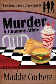 Murder: A Chummy Affair ebook by Maddie Cochere