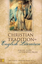 The Christian Tradition in English Literature ebook by Paul Cavill,Heather Ward