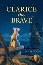 Clarice the Brave ebook by Lisa McMann