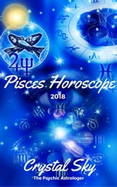Pisces Horoscope 2018: Astrological Horoscope, Moon Phases, and More