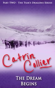 The Dream Begins ebook by Catrin Collier