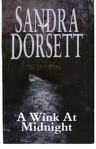 A Wink at Midnight ebook by Sandra Dorsett