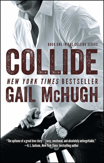 Collide - Book One in the Collide Series ebook by Gail McHugh