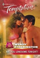 Are You Lonesome Tonight? ebook by Wendy Etherington