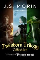 Twinborn Trilogy Collection ebook by J.S. Morin