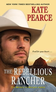 The Rebellious Rancher ebook by Kate Pearce