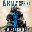 Arm of the Sphinx - Book Two of the Books of Babel audiobook by