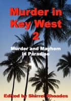 Murder in Key West 2 ebooks by Shirrel Rhoades, Heather Graham