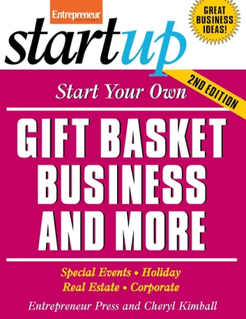 Start Your Own Gift Basket Business and More - Special Events, Holiday, Real Estate, Corporate ebook by Entrepreneur Press