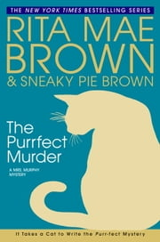 The Purrfect Murder - A Mrs. Murphy Mystery ebook by Rita Mae Brown