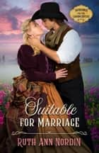 Suitable for Marriage ebook by Ruth Ann Nordin
